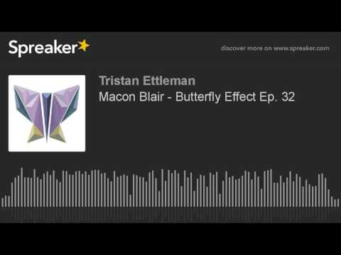 Macon Blair  Butterfly Effect Ep. 32