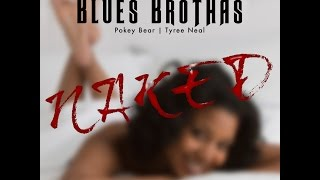Naked The Louisiana Blues Brothas