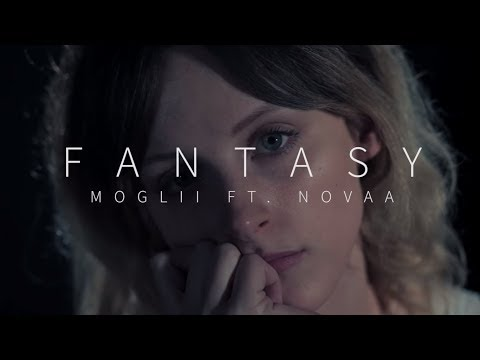 Moglii Ft Novaa - Fantasy Music Video