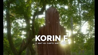 Korin F. – Le Bruit des Plantes dans le Béton