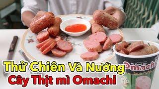 Lâm Vlog - Thử Chiên và Nướng Xúc Xích Của Mì Omachi Có Cây Thịt