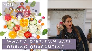 What a Dietitian Eats During Quarantine | You Versus Food | Well+Good