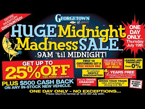 Huge Midnight Madness Sale | Georgetown Chevrolet Buick GMC | Thursday, July 19th