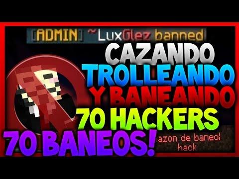 70 HACKERS! CAZANDO TROLLEANDO Y BANEANDO HACKERS! 70 BANEOS! EPICO! LUXGLEZ
