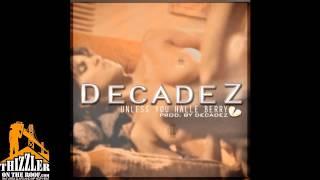 DecadeZ - Unless You Halle Barry [Prod. DecadeZ] [Thizzler.com]
