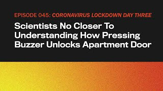 Scientists No Closer To Understanding How Pressing Buzzer Unlocks Door | The Topical | Ep 46