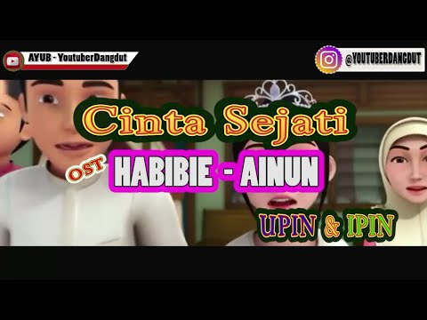 CINTA SEJATI - HABIBIE AINUN By UPIN IPIN (BCL) Lirik
