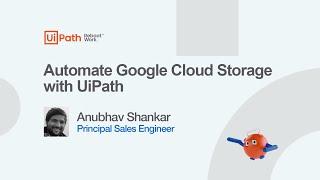 Automate Google Cloud Storage with UiPath