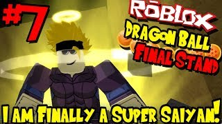 I AM FINALLY A SUPER SAIYAN! | Roblox: Dragon Ball Final Stand - Episode 7