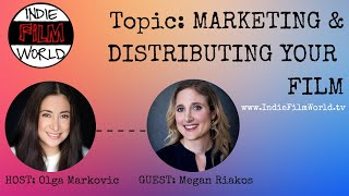 Marketing and Distributing your film/webseries with Megan Riakos, director/writer/WIFT president.