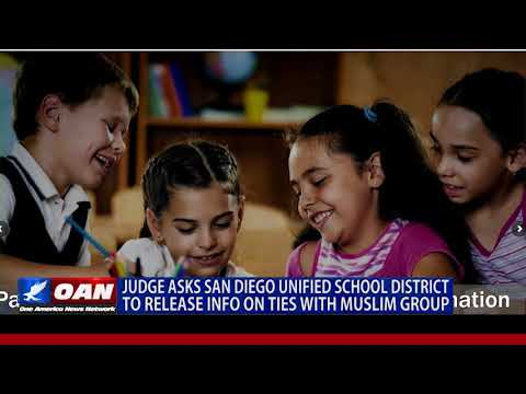 Judge Asks San Diego Unified School District to Release Info on Ties with Muslim Group