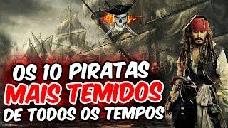 OS 10 PIRATAS MAIS TEMIDOS DE TODOS OS TEMPOS 💀