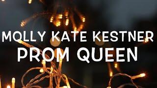 Molly Kate Kestner - Prom Queen Lyrics