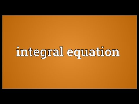 Integral equation Meaning