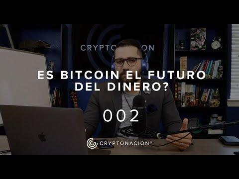Es Bitcoin El Futuro Del Dinero?   Trading De Criptomonedas   #CryptoNacion 002