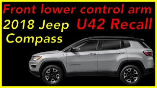 Front Lower Control Arm Recall U42 🔴 2018 Jeep Compass MP