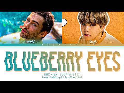 "MAX (feat. SUGA of BTS) ""Blueberry Eyes"" Lyrics (Color Coded Lyrics 가사)"