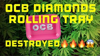 4K OCB DIAMONDS ROLLING TRAY REVIEW THEN DESTROYED