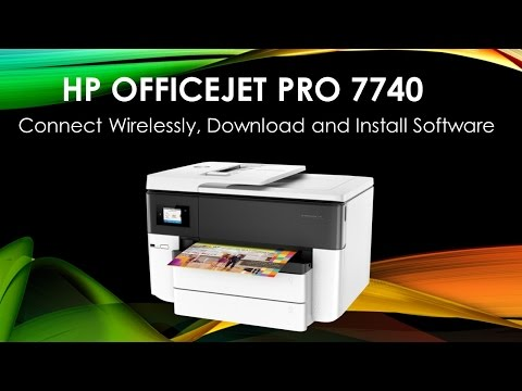HP Officejet Pro 7740 Connect wirelessly, Download & Install Software