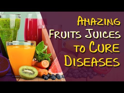 Amazing Fruits Juices To Cure Diseases | Health Benefits Of Fruits And Vegetables Juices