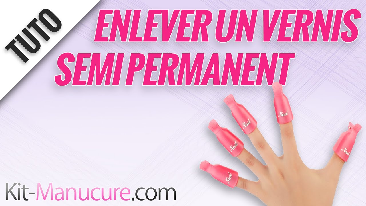 comment enlever un vernis semi permanent tuto youtube