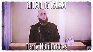 GITMO To ISLAM - Terry Holdbrooks قصة الحارس غوانتانامو الذي اعتنق الإسلام