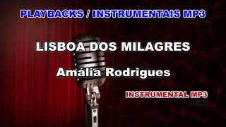 ♬ Playback / Instrumental Mp3 - LISBOA DOS MILAGRES - Amália Rodrigues