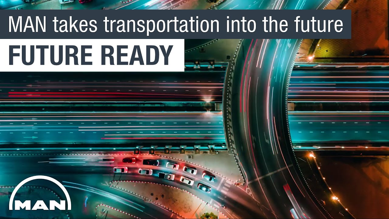 'Future Ready' - How MAN takes transportation into the future