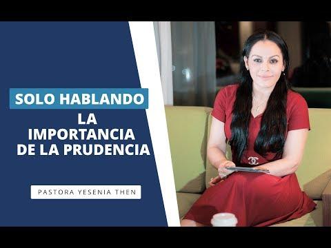 """Pastora Yesenia Then """"SOLO HABLANDO""""  LA IMPORTANCIA DE LA PRUDENCIA."""