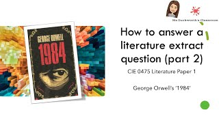 How to write an answer for the extract question for CIE IGCSE 0475 Literature Paper 1: 1984 (part 2)