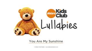 YOU ARE MY SUNSHINE  - Lullaby Music for baby | Allstars Kids Club