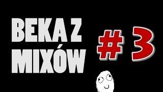BEKA Z MIXÓW 3 - Counter Strike Global Offensive / MC Grzesio