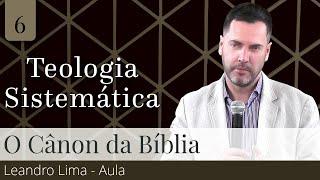 06. O Cânon da Bíblia (Aula) - Leandro Lima