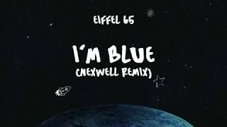 Eiffel 65 - Blue (Nexwell Remix)
