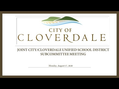 City of Cloverdale Joint City and Cloverdale School District Subcommittee Meeting of August 17, 2020