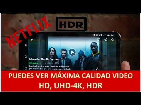 Así Puedes Ver LA MÁXIMA CALIDAD VIDEO EN NETFLIX HD, UHD-4K, HDR En Tu Celular, Tableta O Televisor