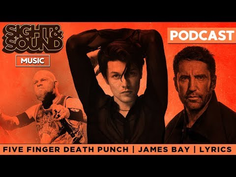 Five Finger Death Punch, James Bay, & The Lyrics Debate | Sight & Sound Music