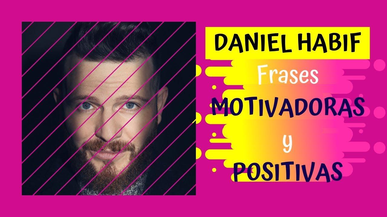 Daniel Habif Frases Motivadoras Positivas Que Inspiran