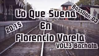 Lo Que Suena En Florencio Varela VOL.3
