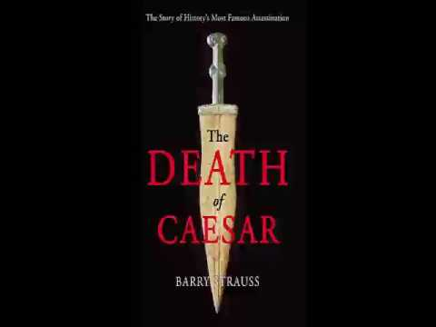 Barry Strauss   The Death of Caesar The Story of History's Most Famous Assassination   Audiobook