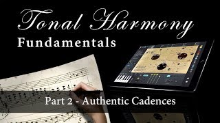 Tonal Harmony Fundamentals Part 2 - Authentic Cadences