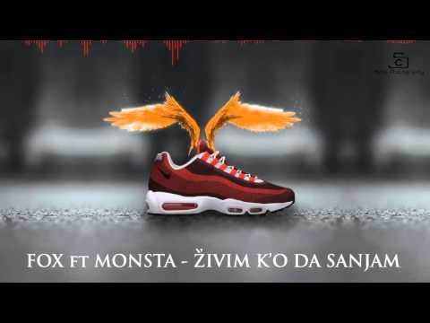 FOX x MONSTA - Zivim ko da sanjam
