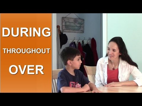 Using English Prepositions - Lesson 6: During, Over, Throughout - Part 1 (time)