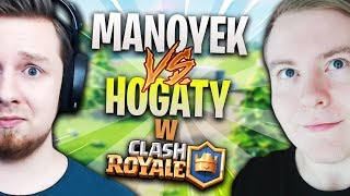 MANOYEK vs HOGATY w Clash Royale!