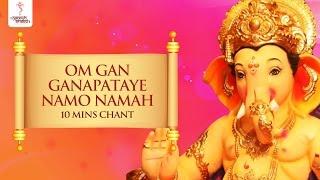 Ganesh Mantra Chant (10 Mins) - Om Gan Ganapataye Namah by Suresh Wadkar