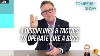 4 Disciplines & Tactics to Operate Your Business Like A BOSS! | #TomFerryShow S3:E1