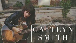 Caitlyn Smith // Artist & Songwriter
