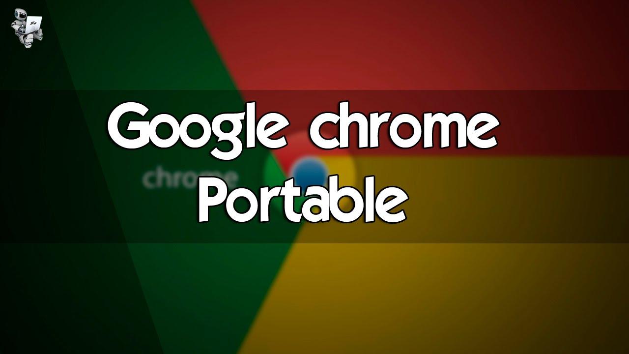 Google Chrome Portable ultima versión FULL MEGA 2016-2017