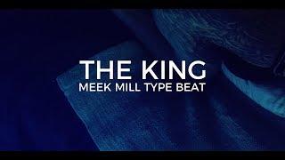 "Meek Mill type beat ""The king""  ||  Free Type Beat 2019"