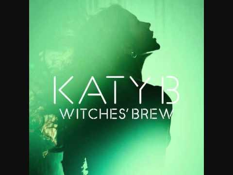 Katy B - Witches Brew